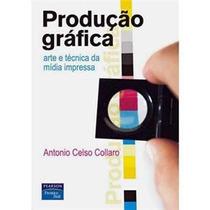Livro - Produção Gráfica: Arte E Técnica Da Mídia Impressa