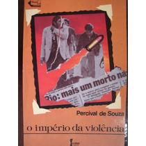 O Império Da Violência Percival De Souza