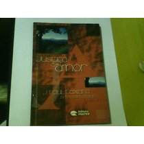 Livro Justiça E Amor J. Raul Teixeira