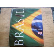 Brasil - O Livro Dos 500 Anos Caras
