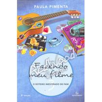 Livro - Fazendo Meu Filme 3 - Paula Pimenta - Redwood