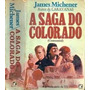 Livro A Saga Do Colorado - James A. Michener