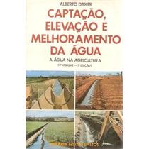 Livro Captação Elevação E Melhoramento Da Água A. Daker