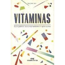 Livro-vitaminas-guia Pratico Das P.e Aplicações-earl Mindell