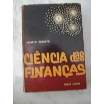 Ciência Das Finanças - Alberto Dedodato - Frete Grátis