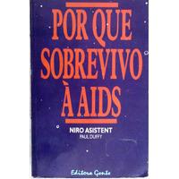 Por Que Sobrevivo À Aids - Niro Asistent - Paul Duffy