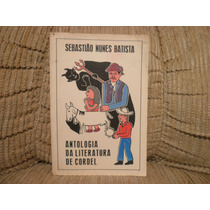 Livro Antologia De Literatura Cordel Sebastião Nunes Batista