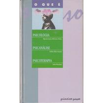 O Que É Psicologia, Psicanálise, Psicoterapia - Vol. 9