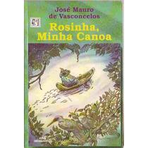 Rosinha, Minha Canoa - José Mauro De Vasconcelos 2004