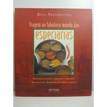 Viagem Ao Fabuloso Mundo Das Especiarias - Rosa Nepomuceno