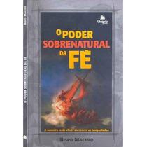 Livro O Poder Sobrenatural Da Fé Bispo Macedo 2007