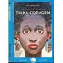 Livro Tiana Coragem Ganymedes José
