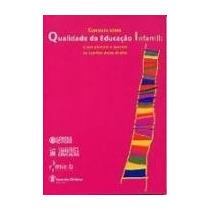 Livro Consulta Sobre Qualidade Da Educação Infantil
