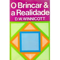 O Brincar E A Realidade D. W. Winnicott