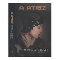 A Atriz Mônica De Castro