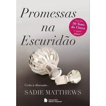 Promessas Na Escuridão - Livro 3 Sadie Matthews