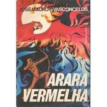 Arara Vermelha José Mauro De Vasconcelos