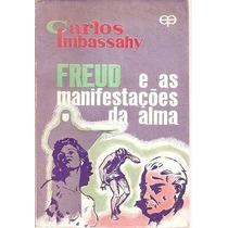 Freud E As Manifestações Da Alma Carlos Imbassahy
