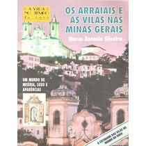 Os Arraias E As Vilas Nas Minas Gerais Marco Antonio S.