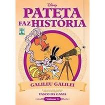 Pateta Faz História 3 - Galileu Galilei - Vasco Da Gama Walt