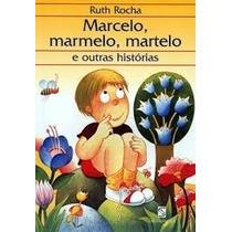 Marcelo Marmelo Martelo Ruth Rocha