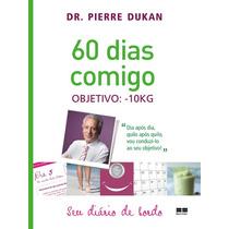 60 Dias Comigo Objetivo 10kg Diário De Bordo Dukan Regime