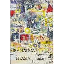 Gramática Da Fantasia Gianni Rodari