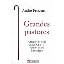 Grandes Pastores - Abraão, Moisés, Jesus Cristo, Paulo, Marx