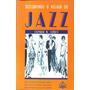 Descobrindo O Melhor Do Jazz - Stephen M. Stroff