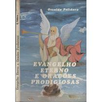 Livro O Evangelho Eterno E Orações Prodigiosas