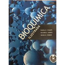 Livro Bioquímica Ilustrada 4 Edição Pamela C.champe