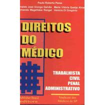 Livro: Direitos Do Médico- Trabalhista Civil Penal Administr