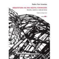 Livro Arquitetura Na Era Digital-financeira - Frete Gratis