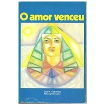 O Amor Venceu - Zíbia Milani Gasparetto