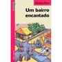 Livro - Um Bairro Encantado - Rosana Rios