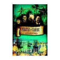 Piratas Do Caribe - O Eixo Da Esperança Tariq Ali