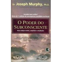 Livro-o Poder Do Subconsciente- Raro-joseph Murphy -+ Brinde