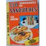 Livro 150 Receitas De Variedades De Sanduiches- Ligia J- U