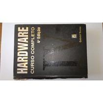 Livro Hardware Curso Completo 4 Edição Gabriel Torres