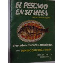 El Pescado Em Su Mesa - Pescados, Mariscos E Cr (sebo Amigo)