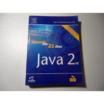 Livro Aprenda Em 21 Dias Java 2 - Tradução Da 4ª Edição