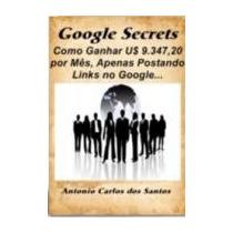 Ganhar Dinheiro Google Secrets - Livro Digital - Envio Imedi