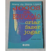 Jogos Na Educação Criar Fazer Jogar Maria Da Gloria Lfr7