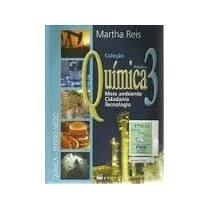 Quimica Vol 3: Meio Ambiente, Cidadania, Tecnologia - Martha