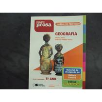 R/m - Livro - Projeto Prosa Geografia - 5 Ano - Professor