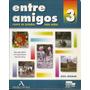 Entre Amigos Espanol Para Ninos Nivel Superior