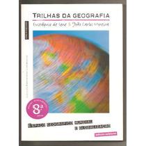 Trilhas Da Geografia - 8ª Série / Sene E Moreira