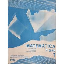 Matemática 1 E 2, 2ºgrau - José Ruy Giovanni, José Roberto B