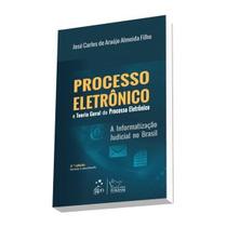 Livro - Processo Eletrônico E Teoria Geral Do Processo Eletr