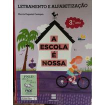 Livro: Letramento E Alfabetização 3°ano - A Escola É Nossa.